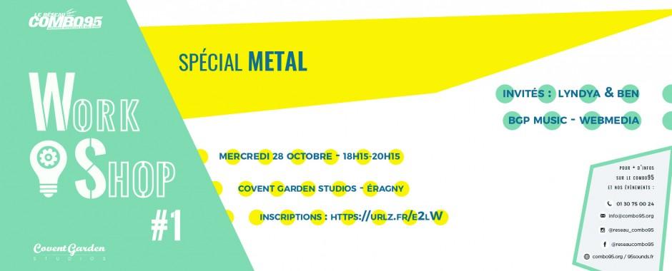 Workshop #1 spécial metal
