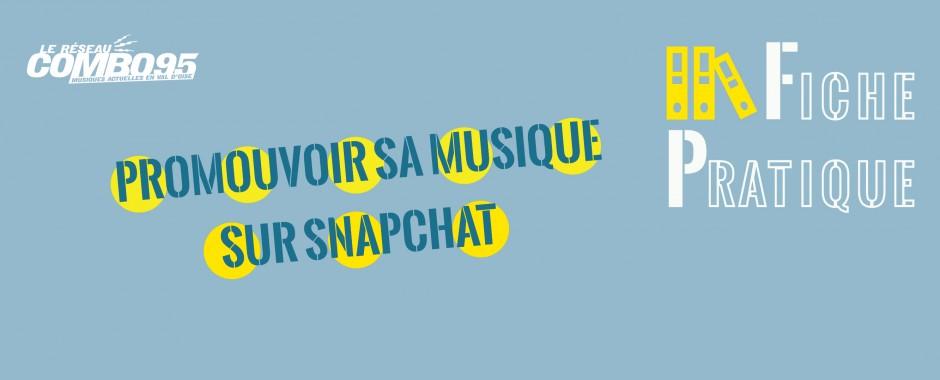 Fiche Pratique - Promouvoir sa musique sur Snapchat