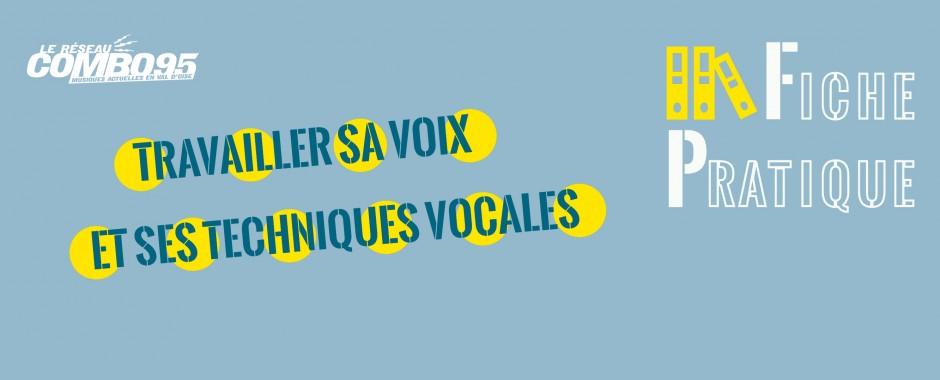 Fiche Pratique - Travailler sa voix et ses techniques vocales