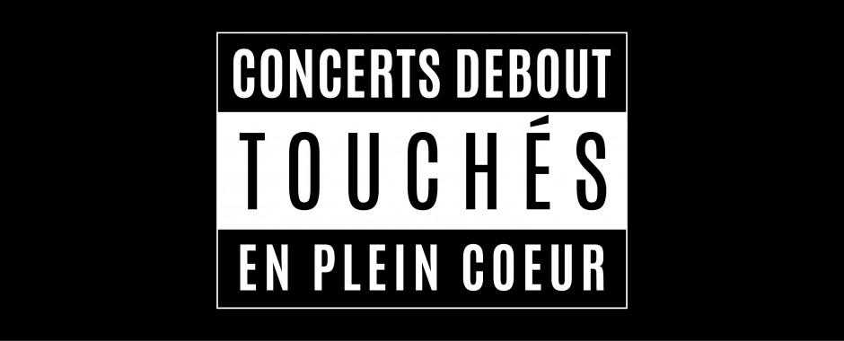 Concerts debout touchés en plein cœur