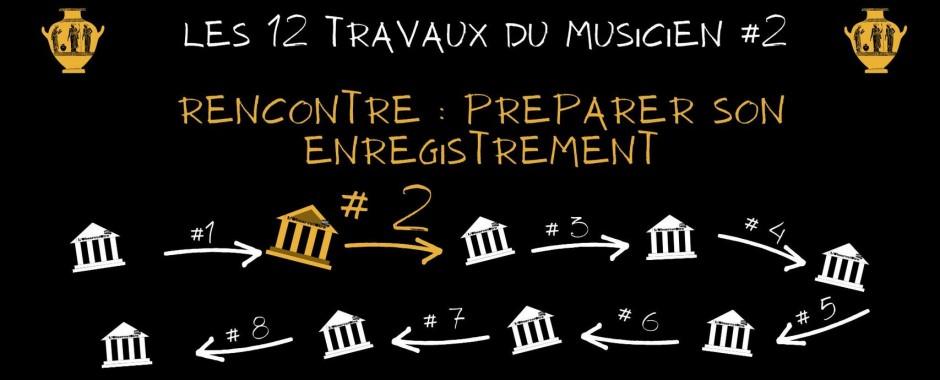 Les 12 Travaux #2 - Préparer son enregistrement