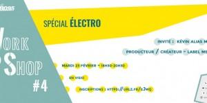 Workshop #4 spécial électro