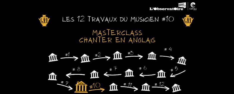 Les 12 travaux du musicien #10 : Masterclass ♫ Chanter en anglais ♫
