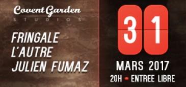 FRINGALE + L'AUTRE + JULIEN FUMAZ