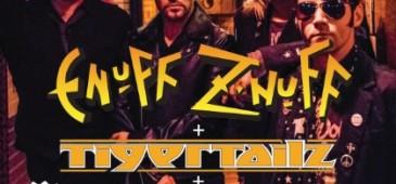 Enuff Z'Nuff + Tigertailz + Vernez