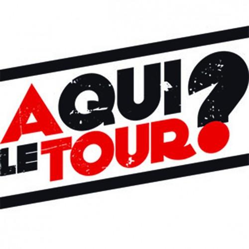 A Qui Le Tour ?  A QUI LE TOUR ?